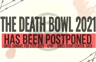 DEATH BOWL MOVED TO 2/21